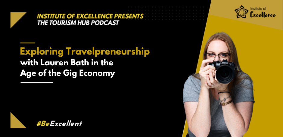 031 Exploring Travelpreneurship with Lauren Bath in the Age of the Gig Economy